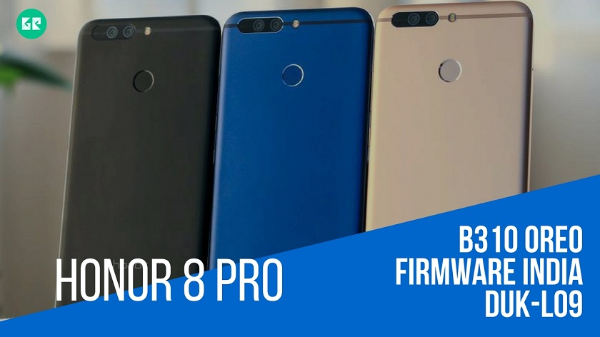 EMUI 8.0 Based Honor 8 Pro B310 OREO Firmware 8.0.0.305India - EMUI 8.0 Based Honor 8 Pro B310 OREO Firmware [8.0.0.310][India]