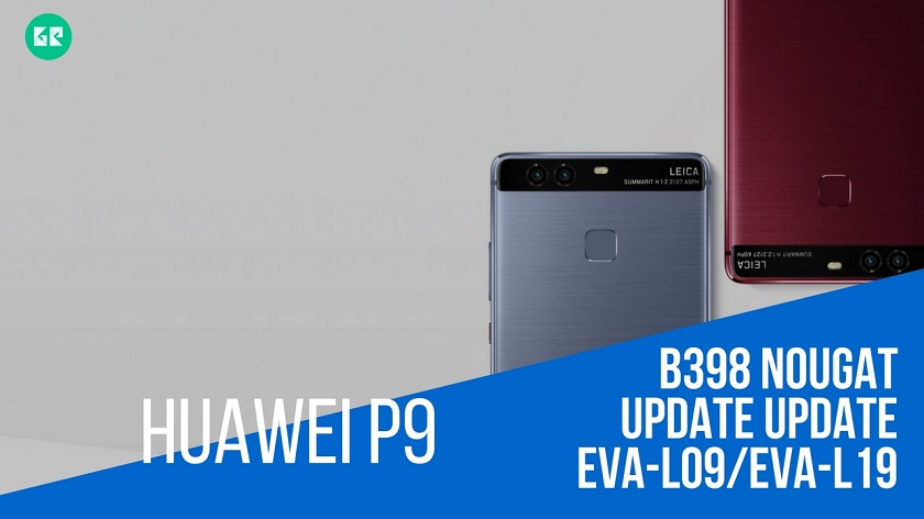 Install B398 Nougat Update On Huawei P9 EVA L19L09 variant Europe 1 - Install B398 Nougat Update On Huawei P9 EVA-L19/L09 variant [Europe]