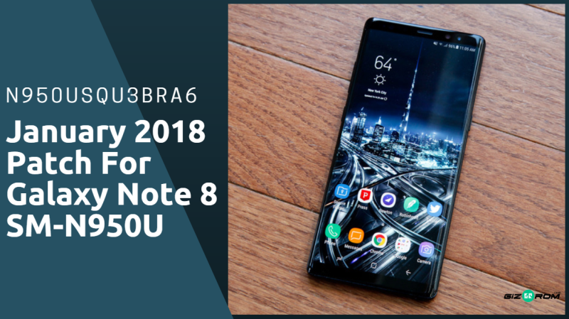 N950USQU3BRA6 January 2018 Patch For Galaxy Note 8 SM-N950U