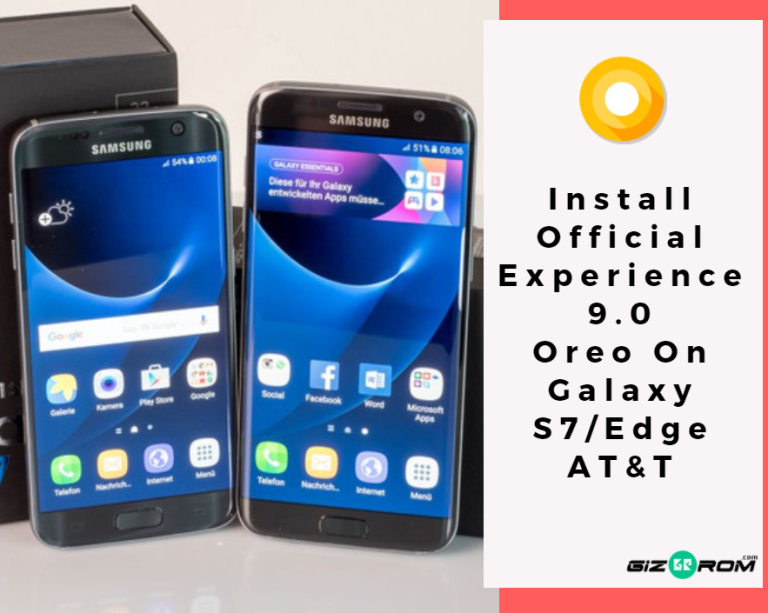 Official Experience 9.0 Oreo On Galaxy S7Edge ATT - Install Official Experience 9.0 Oreo On Galaxy S7/Edge AT&T