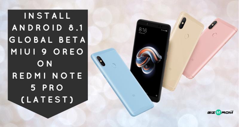 Android 8.1 Global Beta MIUI 9 OREO On Redmi Note 5 Pro