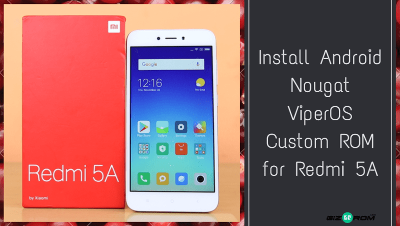 Android Nougat ViperOS Custom ROM for Redmi 5A - Install Android Nougat ViperOS Custom ROM for Redmi 5A