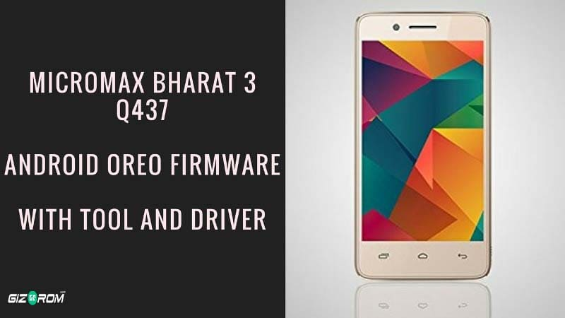 Bharat 3 Android Oreo Firmware - Download Micromax Bharat 3 Android Oreo Firmware with Tool and Driver