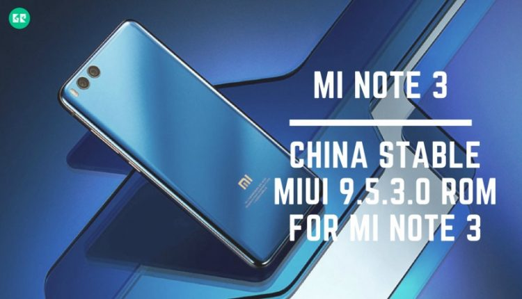 China Stable MIUI 9.5.3.0 For MI Note 3 750x430 - Guide To Install China Stable MIUI 9.5.3.0 ROM For MI Note 3