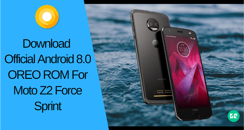 Download Official Android 8.0 OREO ROM For Moto Z2 Force Sprint