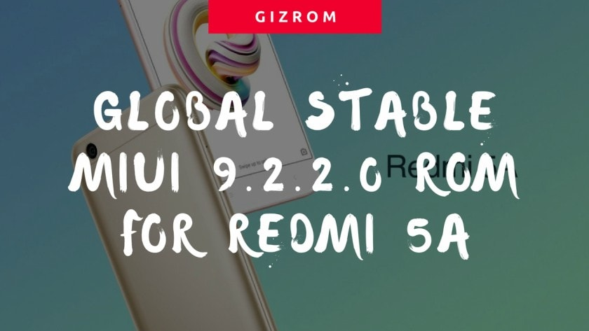 Global Stable MIUI 9.2.2.0 ROM For Redmi 5A - Guide To Install NCKMIEK Global Stable MIUI 9.2.2.0 ROM For Redmi 5A