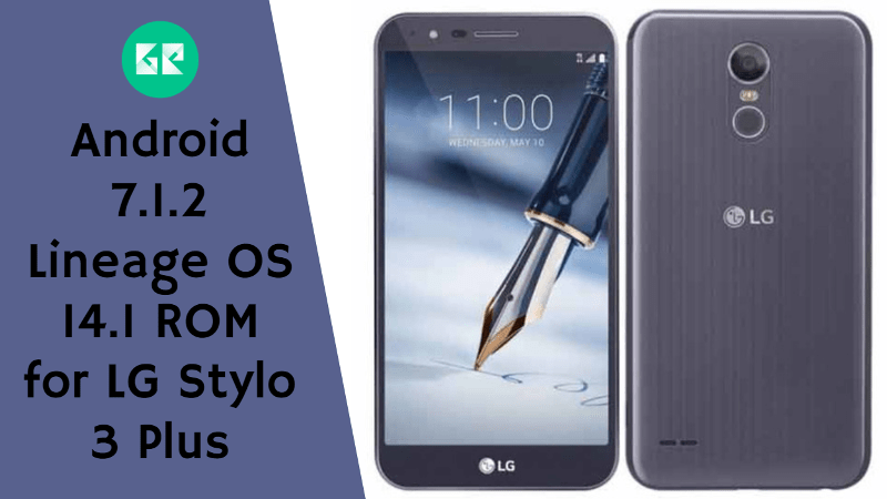 Android 7.1.2 Lineage OS 14.1 ROM for LG Stylo 3 Plus