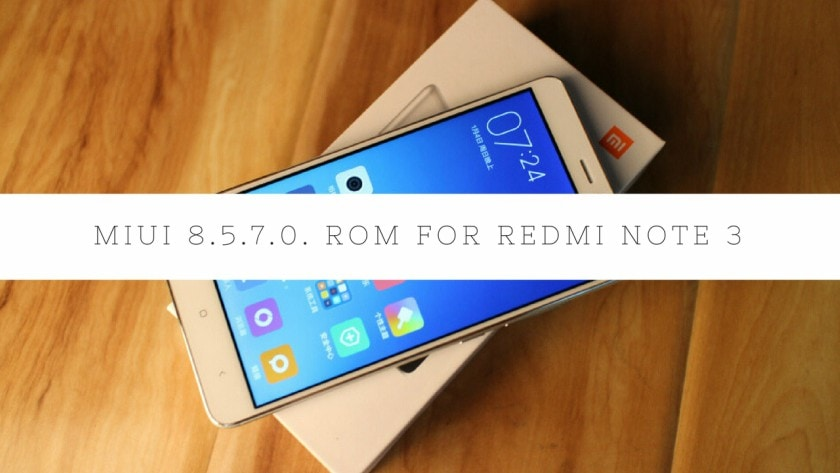 Latest Global BETA MIUI 8.3.8 ROM For Redmi Note 3 Qualcomm