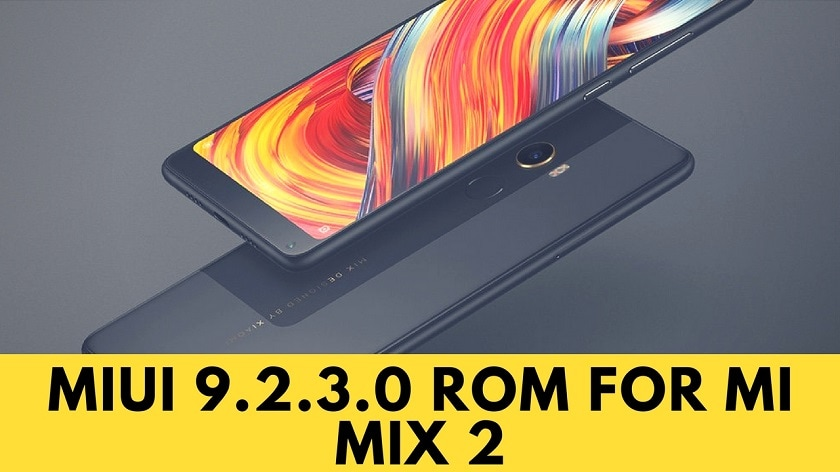 Install NDEMIEK Global Stable MIUI 9.2.3.0 ROM For MI Mix 2