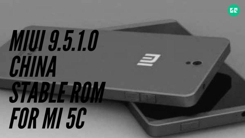 MIUI 9.5.1.0 ROM For MI 5C
