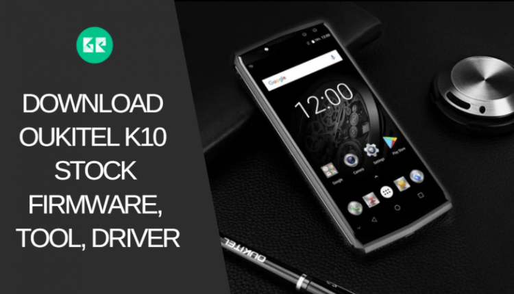 Oukitel K10 Stock Firmware, Tool, Driver