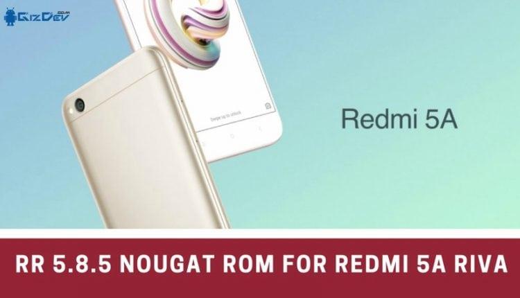 RR 5.8.5 Nougat ROM For Redmi 5A RIVA