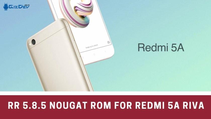 RR 5.8.5 Nougat ROM For Redmi 5A RIVA - Install 5.8.5 Resurrection Remix Nougat ROM for Redmi 5A