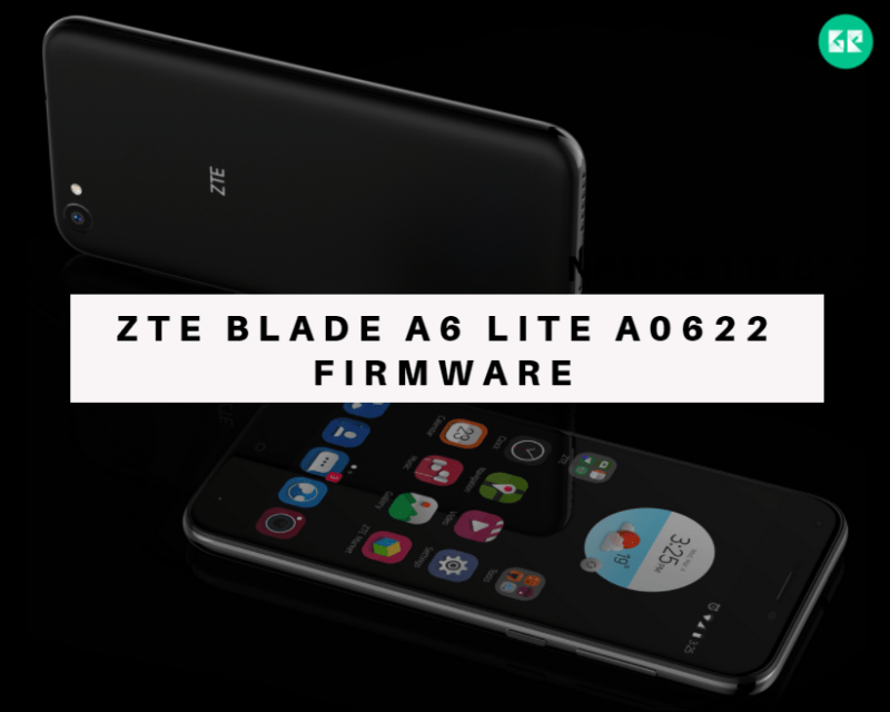 Download ZTE Blade A6 Lite A0622 Firmware, Tool, Driver