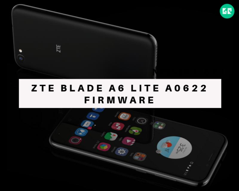 ZTE Blade A6 Lite A0622 Firmware - Download ZTE Blade A6 Lite A0622 Firmware, Tool, Driver