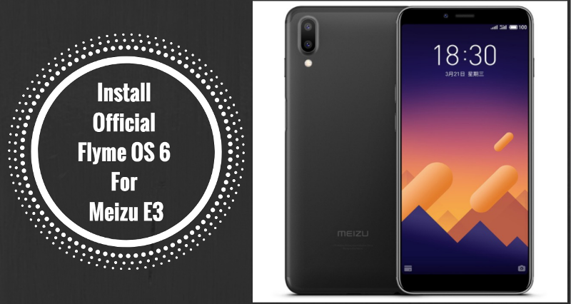 Official Flyme OS 6 For Meizu E3