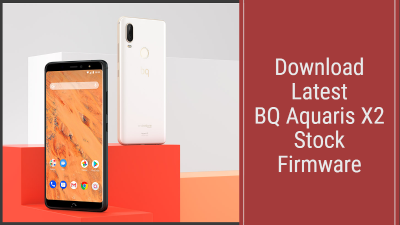 BQ Aquaris X2 Stock Firmware