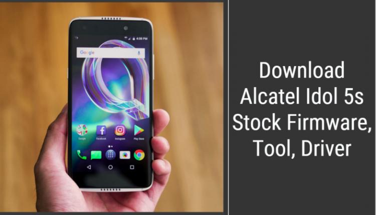 Alcatel Idol 5s Stock Firmware