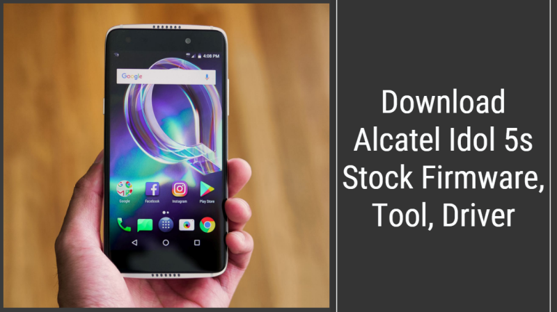 Download Alcatel Idol 5s Stock Firmware, Driver, Tool