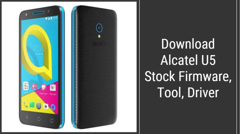 Download Alcatel U5 Stock Firmware, Driver (5044A/5044D/5044T)