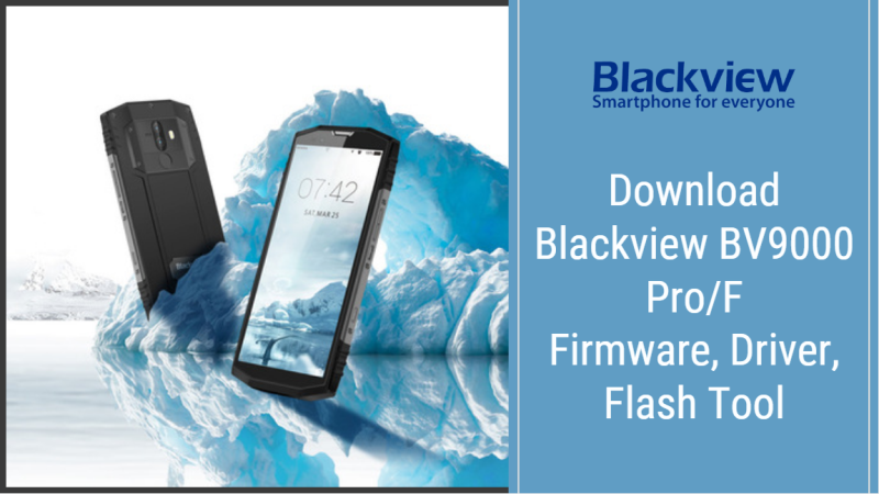 Blackview BV9000 Pro/F Stock Firmware, Driver, Flash Tool