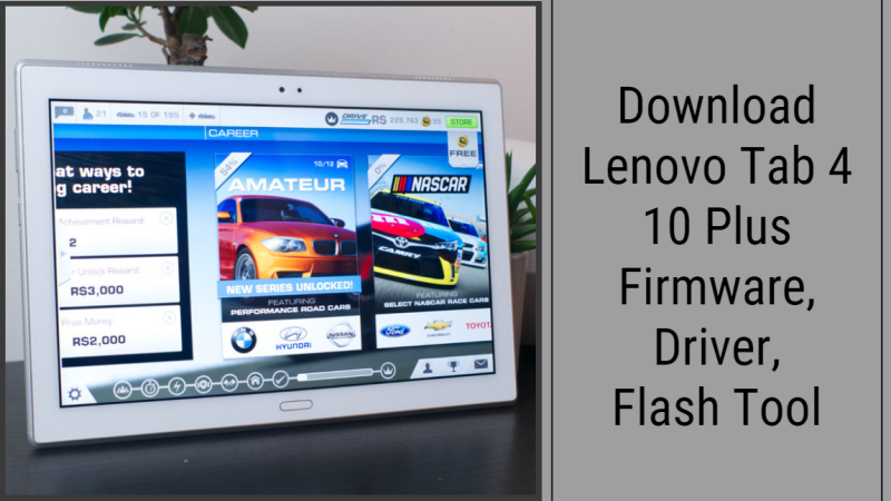 Download Lenovo Tab 4 10 Plus Firmware, Driver, Flash Tool