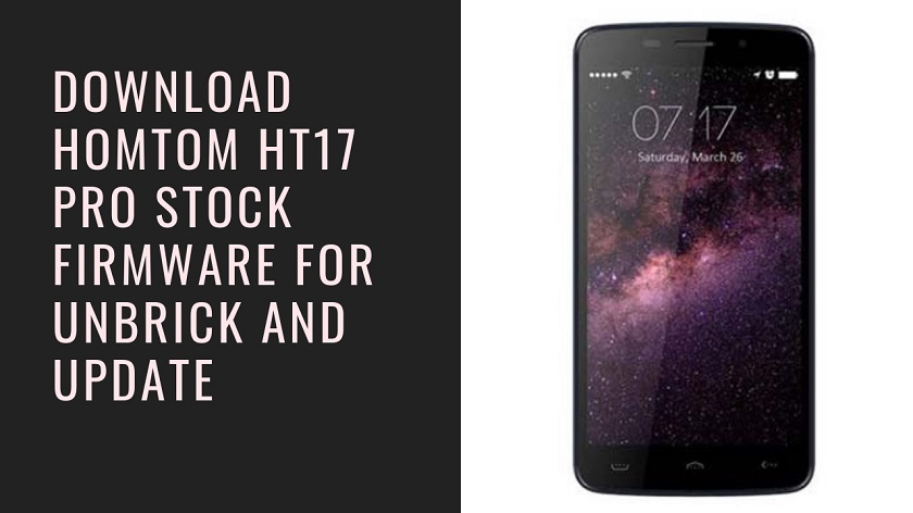 Download HomTom HT17 Stock Firmware For Unbrick and Update