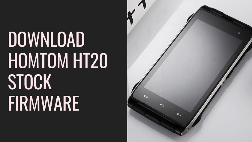 Download HomTom HT20 Stock Firmware For Unbrick and Update