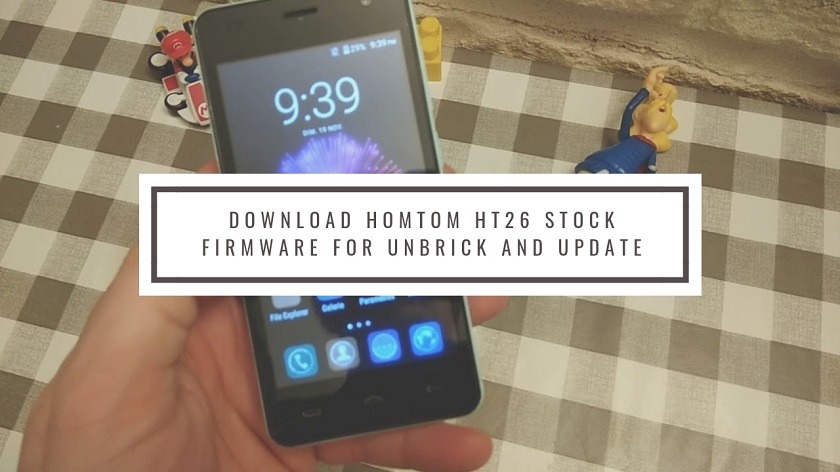 Download HomTom HT26 Stock Firmware For Unbrick and Update