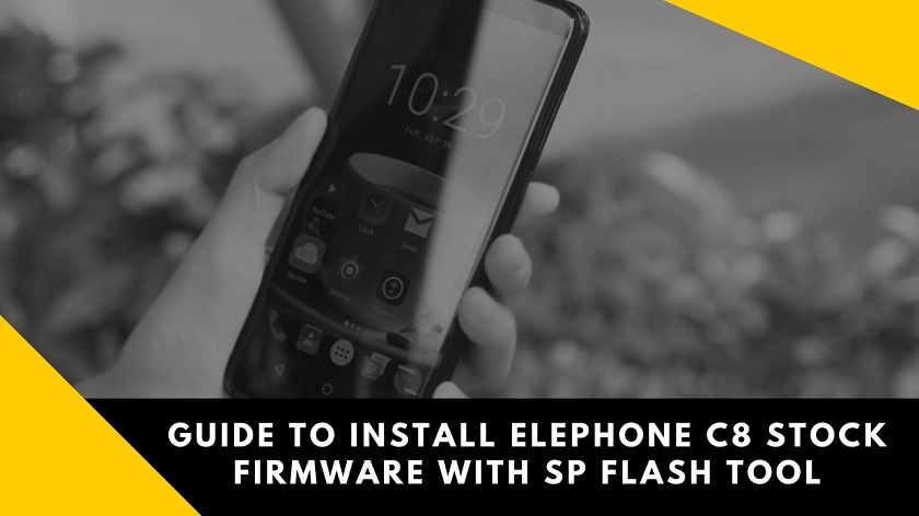 Guide To Install Elephone C8 Stock Firmware With SP Flash Tool