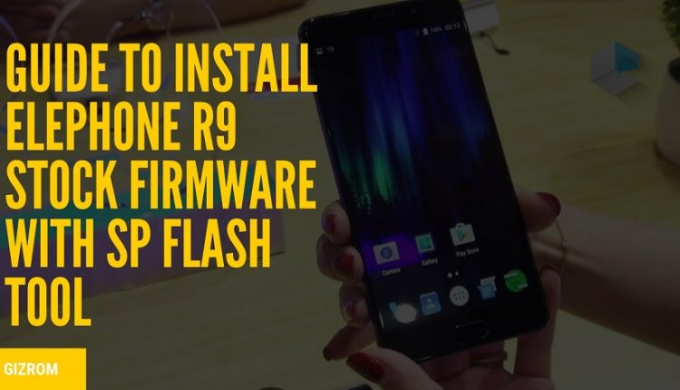 Guide To Install Elephone R9 Stock Firmware With SP Flash Tool