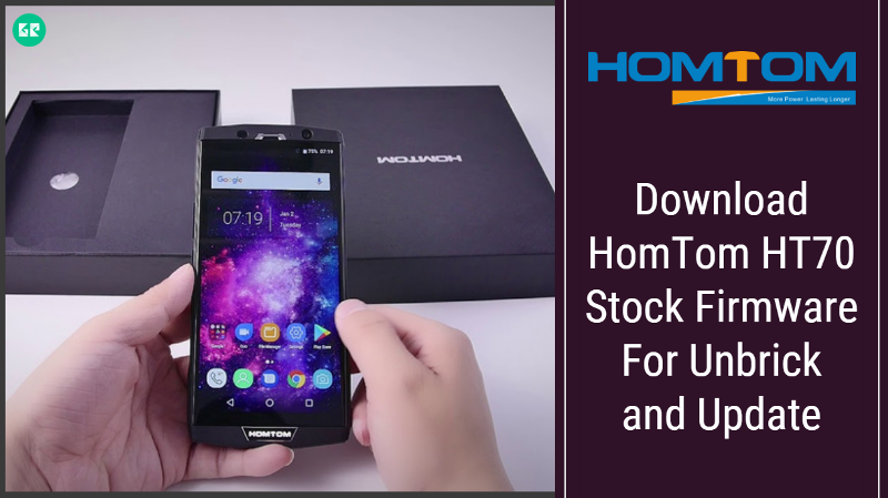 Download HomTom HT70 Stock Firmware For Unbrick and Update