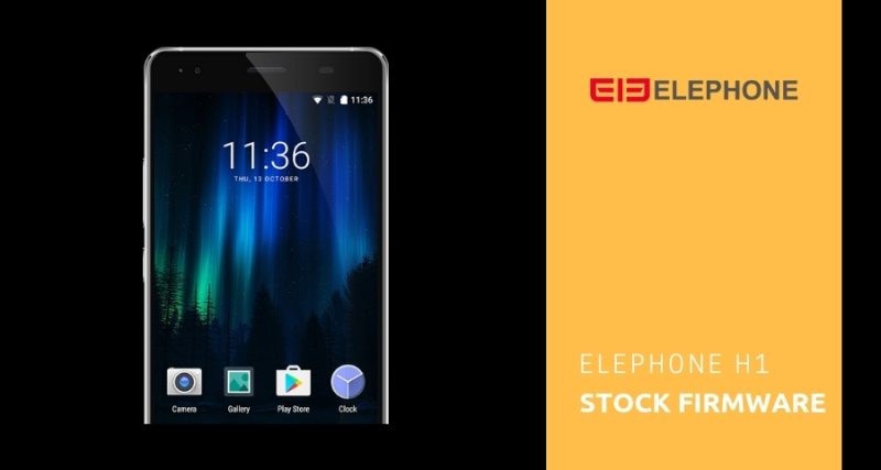 Elephone H1 Firmware
