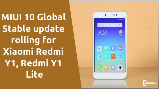 MIUI 10 Global Stable update rolling for Xiaomi Redmi Y1, Redmi Y1 Lite