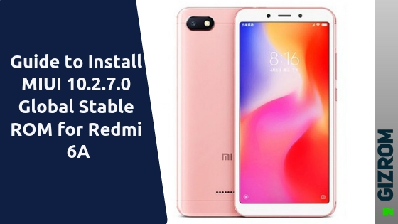 redmi 6a - Guide to Install MIUI 10.2.7.0 Global Stable ROM for Redmi 6A